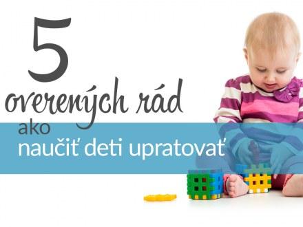 5 overených rád, ako naučiť deti upratovať
